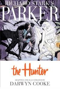 Darwyn Cooke's graphic adaptation of the first Richard Stark novel, The Hunter.